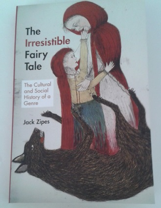 """The Irresistible Fairy Tale"" by Jack Zipes"